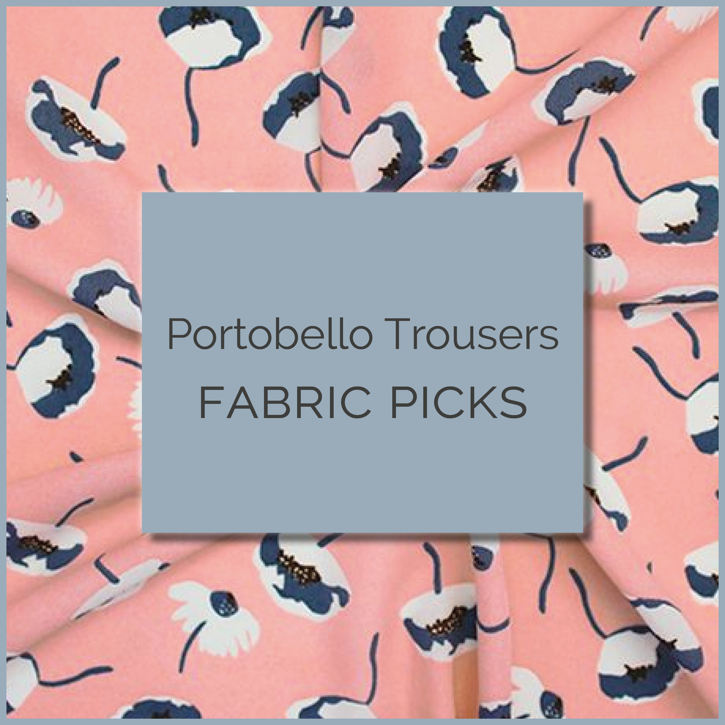 Portobello Trouser fabric picks blog header